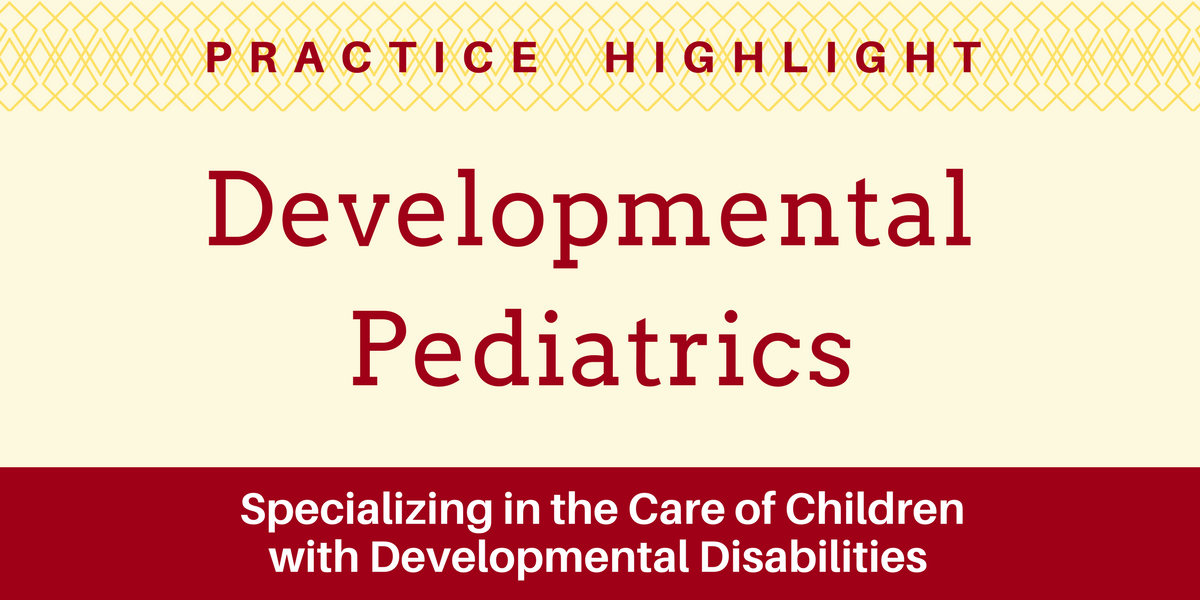 Practice Highlight - Developmental Pediatrics