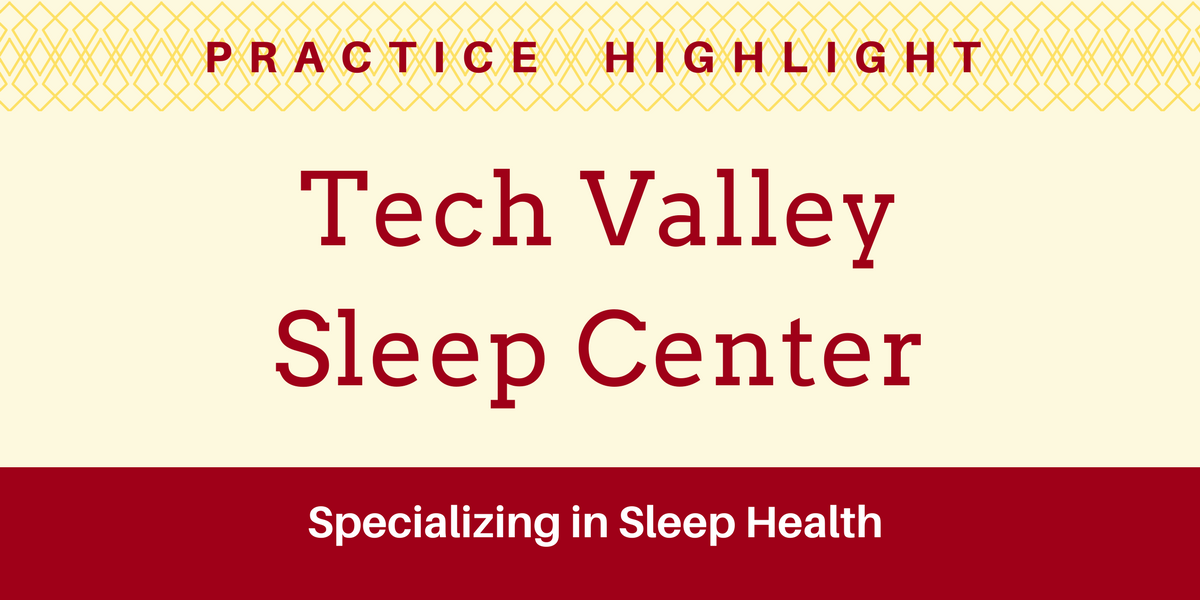 Practice Highlight - Tech Valley Sleep Center