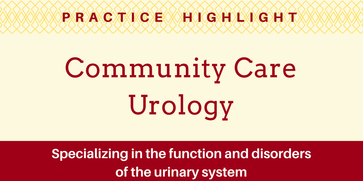 Practice Highlight - Community Care Urology