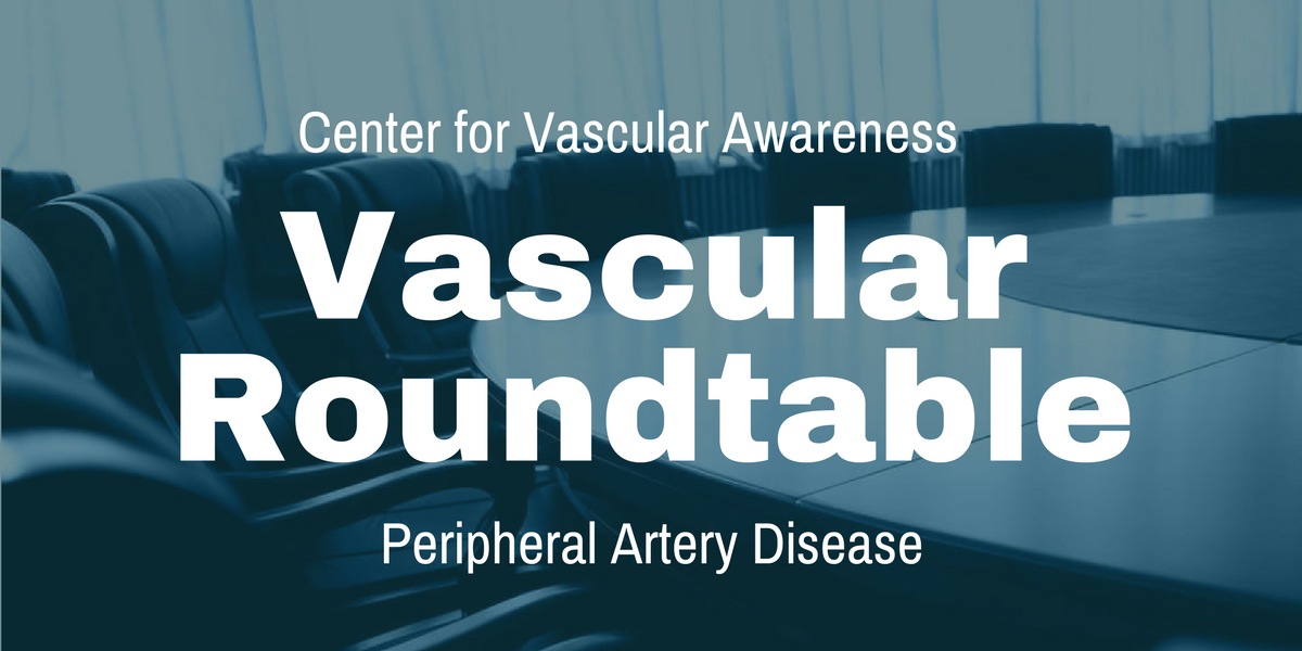 Vascular Roundtable on Peripheral Artery Disease