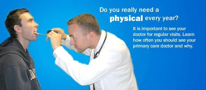 Do you need a physical every year?