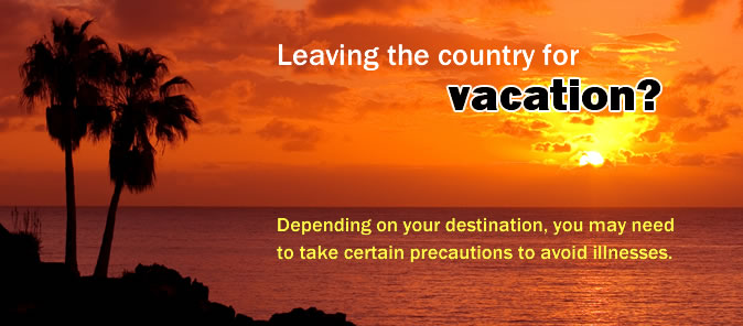Leaving the country on vacation?